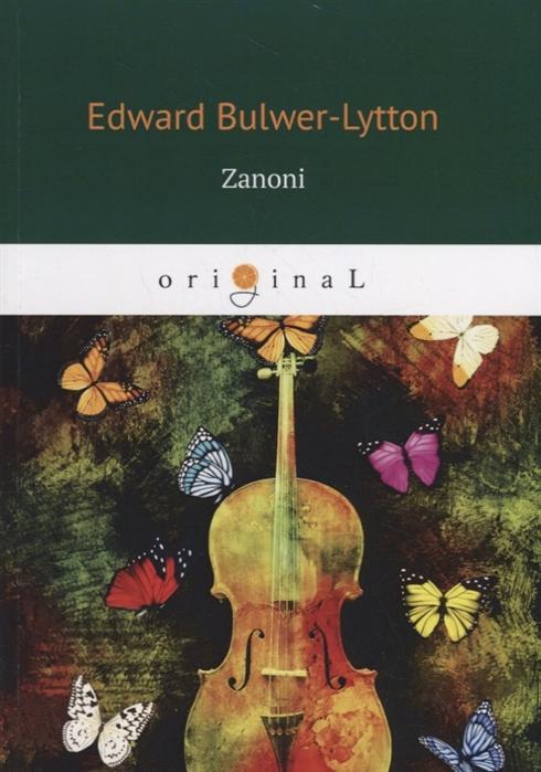 Bulwer-Lytton E. Zanoni henry lytton bulwer historical characters talleyrand cobbet mackintosh canning