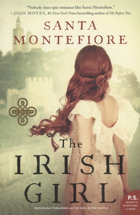 Montefiore S. The Irish Girl A Novel