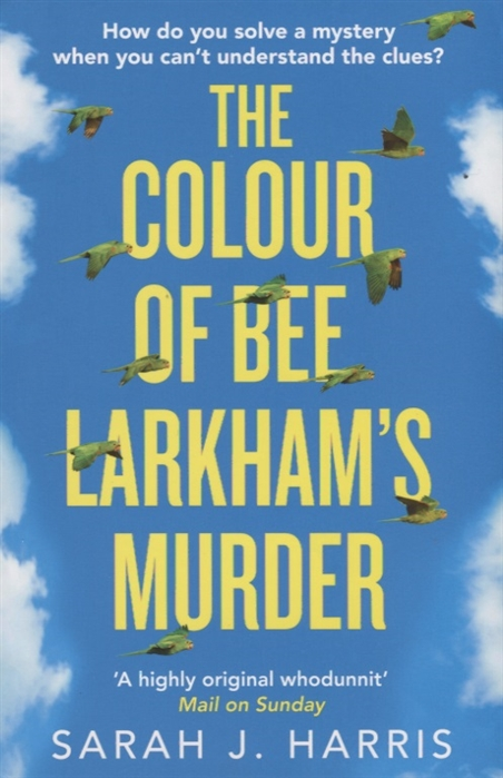 Harris S. The Colour of Bee Larkham s Murder murder at bertram s bower