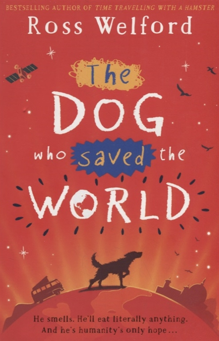 Welford R. The Dog Who Saved the World the boy who saved baseball