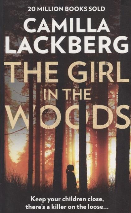 Lackberg C. The Girl in the Woods
