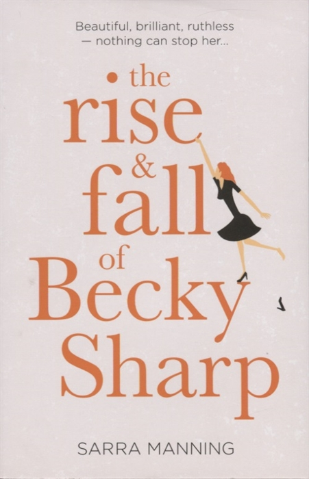 цена Manning S. The Rise and Fall of Becky Sharp онлайн в 2017 году