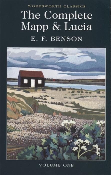 Benson E. The Complete Mapp Lucia Volume One