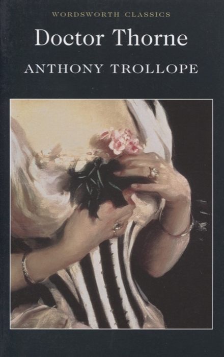 Trollope A. Doctor Thorne thorne guy a lost cause