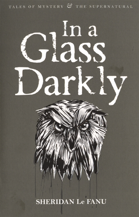 Le Fanu S. In A Glass Darkly john myatt through a glass darkly