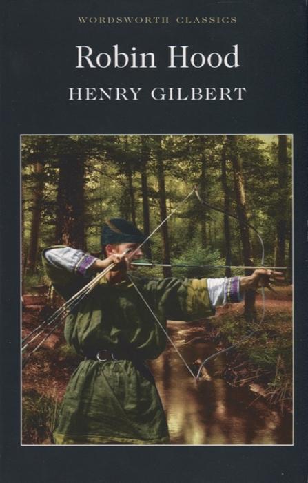 Gilbert H. Robin Hood mark sanderson robin hood yard