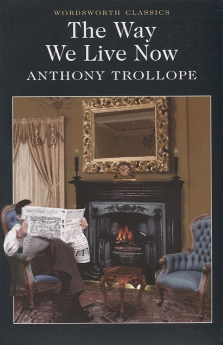 Trollope A. The Way We Live Now trollope a doctor thorne