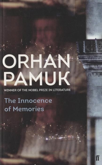 лучшая цена Pamuk O. The Innocence of Memories