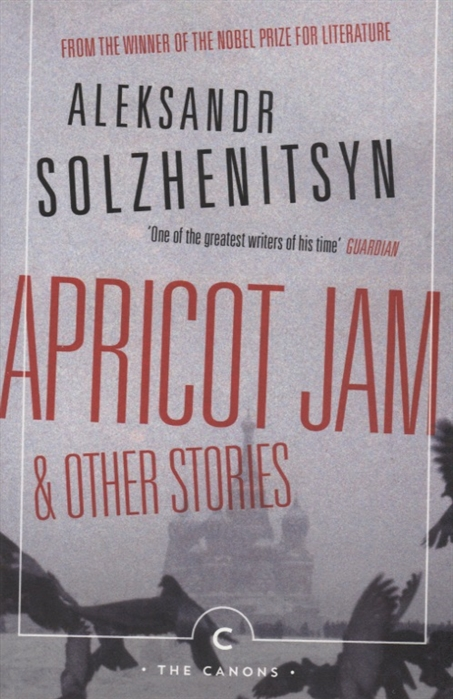 Solzhenitsyn A. Apricot Jam and Other Stories solzhenitsyn a apricot jam and other stories