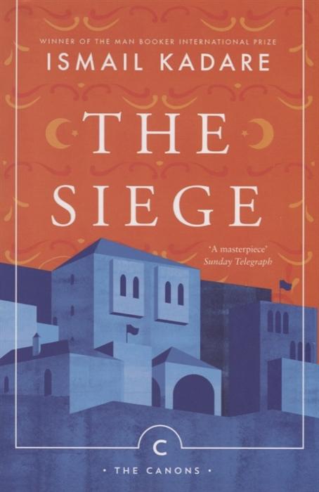 Kadare I. The Siege цена