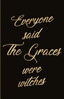 Everyone said The Graces were witches