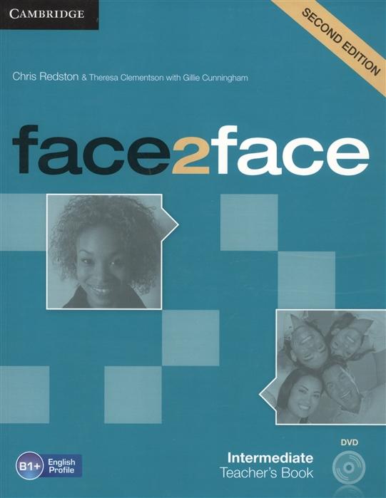 Redston C., Clementon T. Face2Face Intermediate Teacher s Book B1 DVD face2face elementary student s book dvd rom