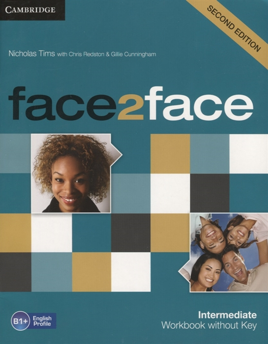 Tims N., Redston C., Cunningham G. Face2Face Intermediate Workbook without key B1 face2face elementary workbook without key