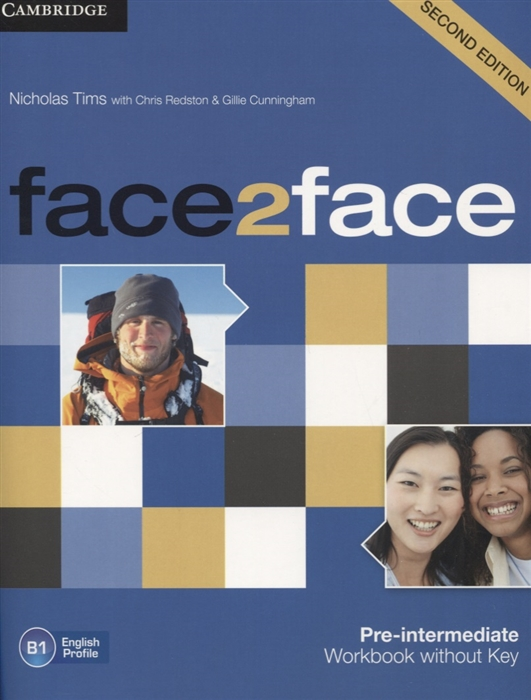 Tims N., Redston C., Cunningham G. Face2Face 2Ed Pre-Intermediate Workbook without key B1