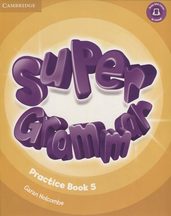 Фото - Holcombe G. Super Grammar Practice Book 5 holcombe garan super grammar practice book level 4