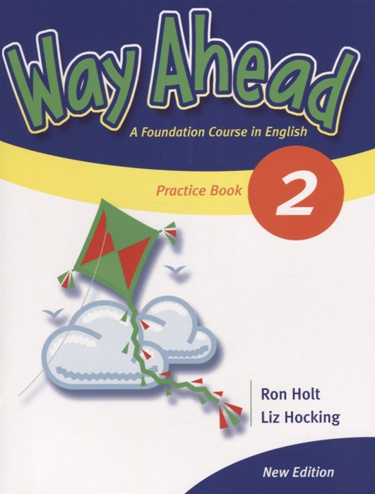 Holt R., Hocking L. Way Ahead 2 Practice Book A Foudation Course in English hocking l english world 2 teacher s guide