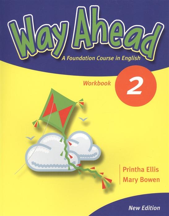 Ellis P., Bowen M. Way Ahead 2 A Foundation Course in English Workbook ellis p bowen m way ahead 1 a foudation course in english workbook cd