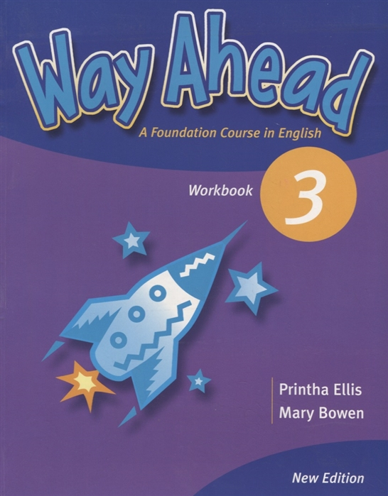 Ellis P., Bowen M. New Way Ahead 3 Workbook A Foudation Course in English bowen m english world 3 pupil s book isbn 9780230024618