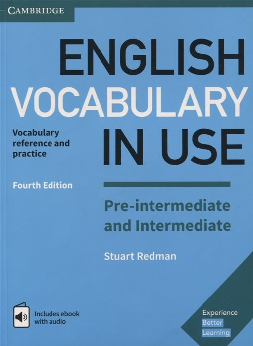 Redman S. English Vocabulary in Use Pre-intermediate and Intermediate Book with Answers and Enhanced eBook 4 edition outcomes intermediate student s book