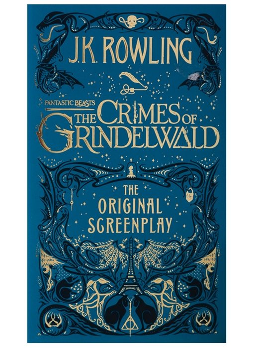 Rowling J. Fantastic Beasts The Crimes of Grindelwald The Original Screenplay fantastic beasts