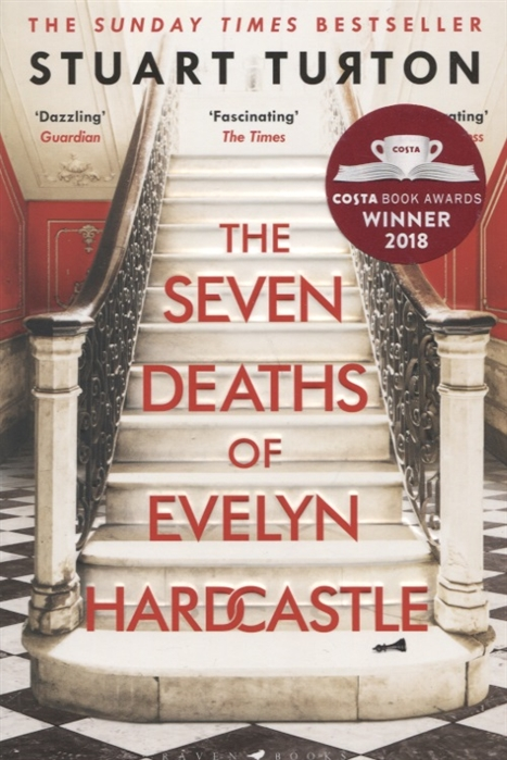 Turton S. The Seven Deaths of Evelyn Hardcastle evelyn eaton go ask the river
