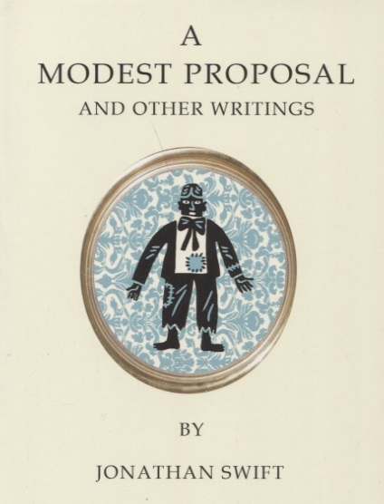Swift J. A Modest Proposal and Other Writings