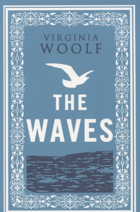 Woolf V. The Waves woolf v the years between the acts