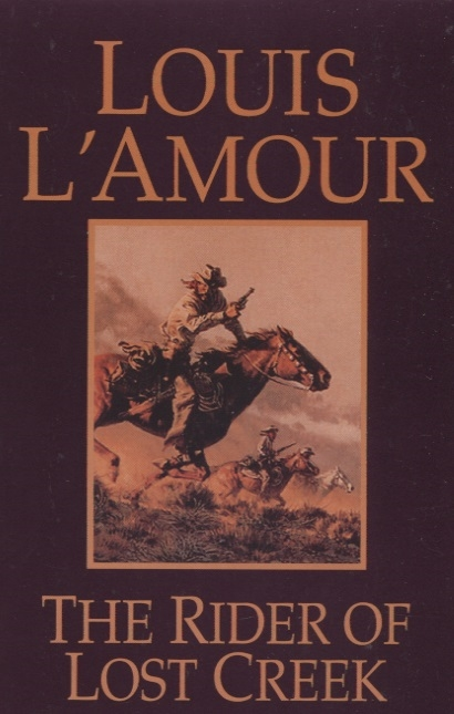 L'Amour L. The Rider of Lost Creek the hanging at stinking creek