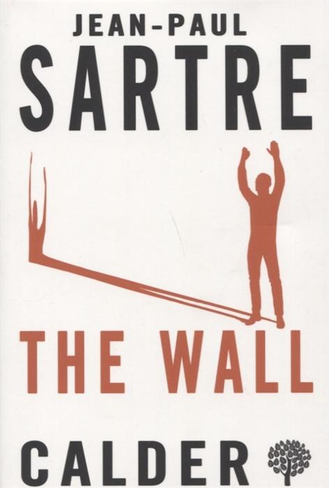 Sartre J.-P. The Wall