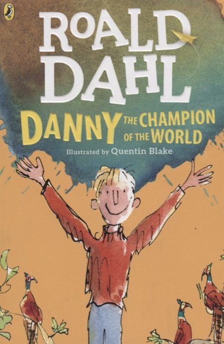 Dahl R. Danny the Champion of the World dahl r the magic finger