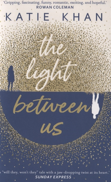 Khan K. The Light Between Us the blood between us