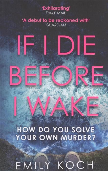 Koch E. If I Die Before I Wake if i die tonight