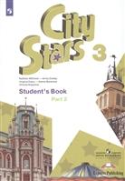 City Stars. Student's Book. Английский язык. 3 класс. В 2-х частях. Часть 2. Учебное пособие для общеобразовательных организаций