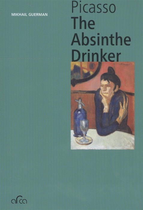 Guerman М. Pablo Picasso The Absinthe Drinker quien fue pablo picasso