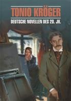 Tonio Kroger. Deutsche Novellen Des 20. Jahrhunderts