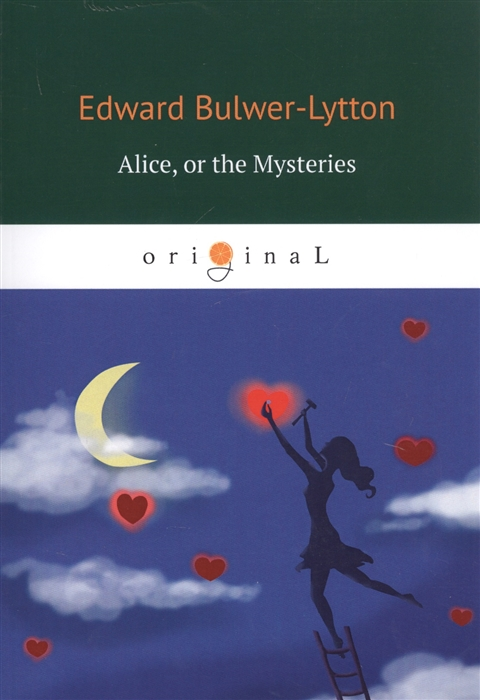 Bulwer-Lytton E. Alice or the Mysteries на английском языке цена