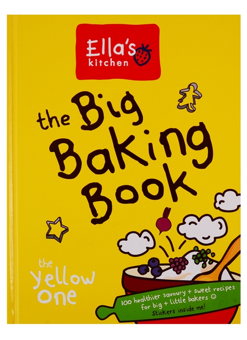 Ella's Kitchen The Big Baking Book