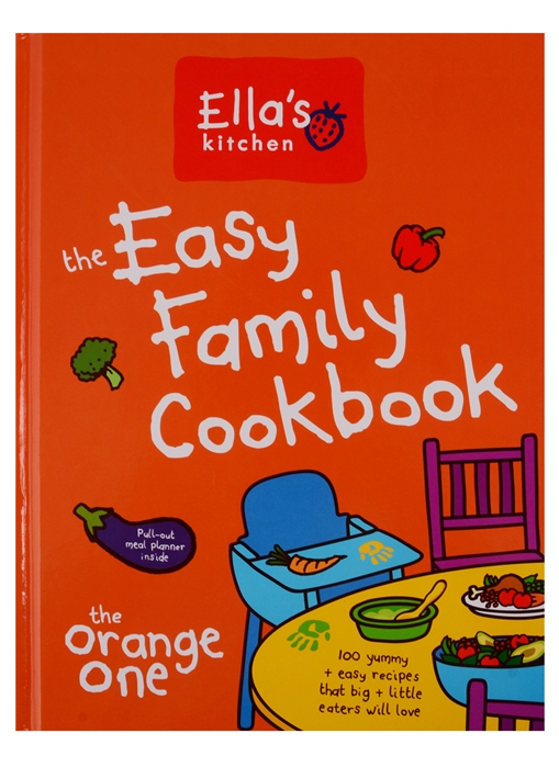 Ella's Kitchen The Easy Family Cookbook the blue heron ranch cookbook