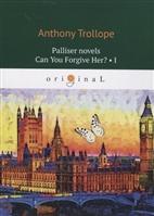 Palliser novels. Can You Forgive Her? Part I