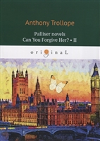 Palliser novels. Can You Forgive Her? Part II