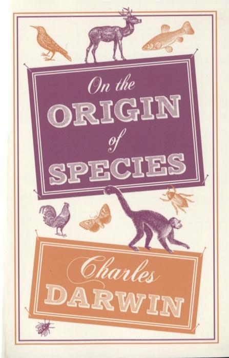 Darwin Ch. On the Origin of Species on the origin of species