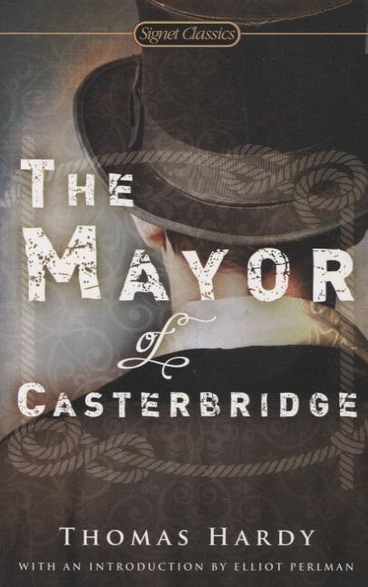 Hardy T. The Mayor of Casterbridge thomas hardy the mayor of casterbridge