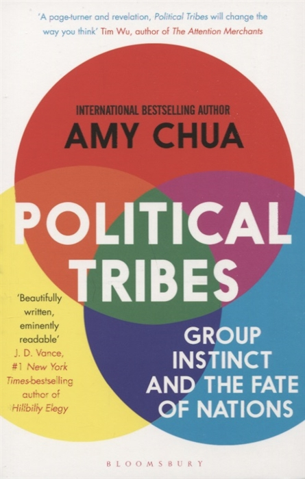 Chua A. Political Tribes Group Instinct and the Fate of Nations the research of political economies in chinese nations
