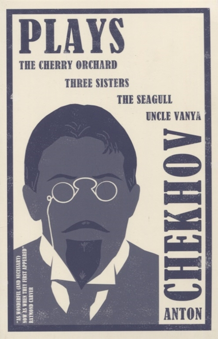 Chekhov A. Plays The Cherry Orchard Three Sisters The Seagull and Uncle Vanya