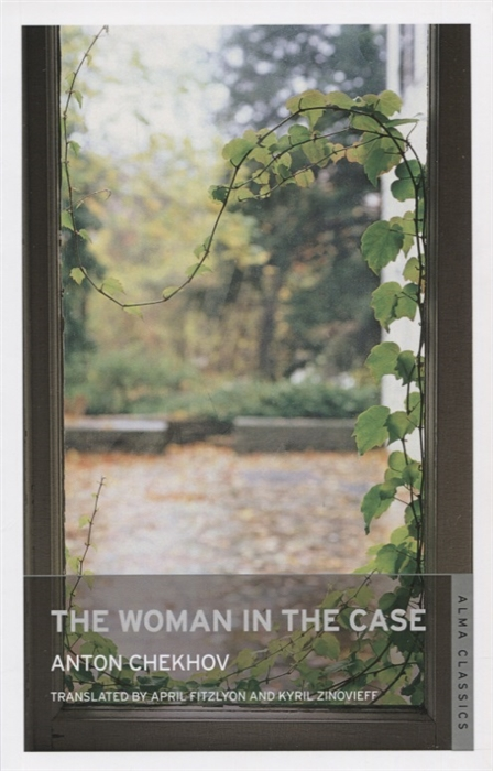 Chekhov A. The Woman in the Case and Other Stories a chekhov a chekhov selected stories а чехов избранные рассказы