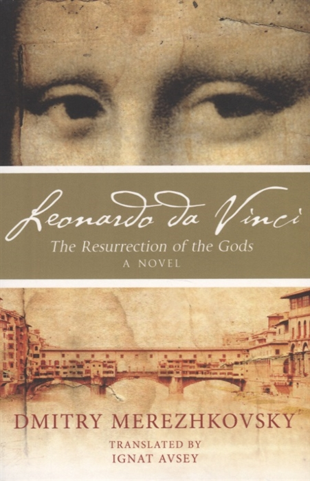 Merezhkovsky D. Leonardo da Vinci The Resurrection of the Gods A novel