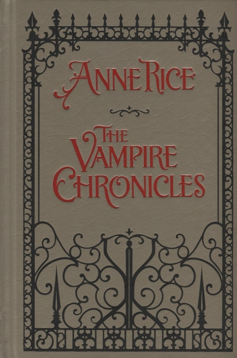 Rice A. The Vampire Chronicles Interview with the Vampire The Vampire Lestat The Queen of the Damned two weeks with the queen