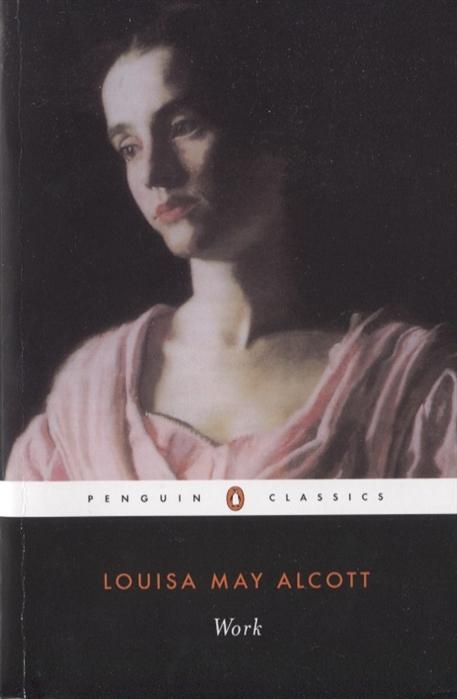 Alcott L. Work A Story of Experience alcott l little women isbn 9781853261169