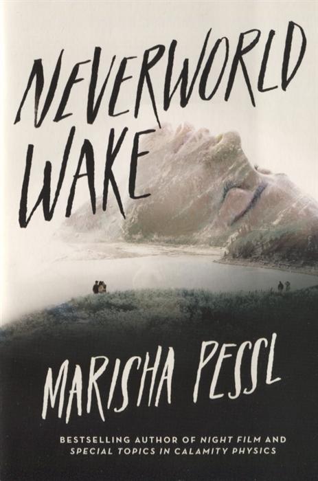 Pessl M. Neverworld Wake