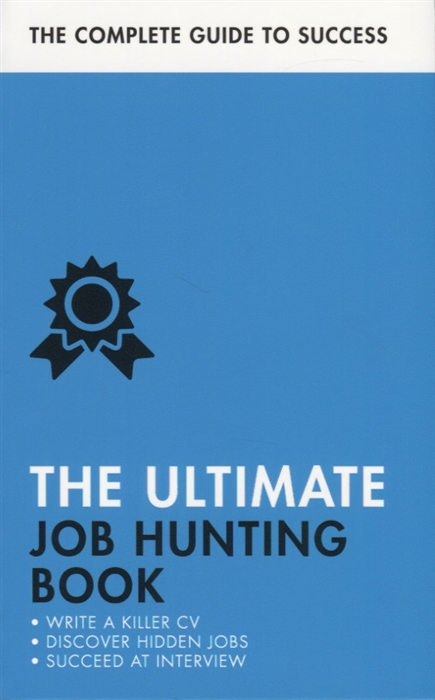 McWhir D., Catt H., Scudamore P. И др. The Ultimate Job Hunting Book Write a Killer CV Discover Hidden Jons Succeed at Interview